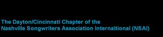 The Dayton/Cincinnati Chapter of the Nashville Songwriters Association International (NSAI)